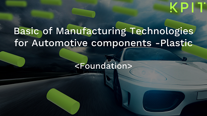 Basic of Manufacturing Technologies for Automotive components -Plastic-KAIZEN CEIDOMIF002