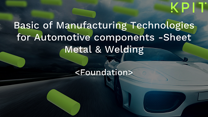 Basic of Manufacturing Technologies for Automotive components -Sheet Metal & Welding-KAIZEN CEIDOMIF003