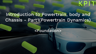 Introduction to Powertrain, body and Chassis - Part1(Powertrain Dynamics)-KAIZEN CEIDOMIF004