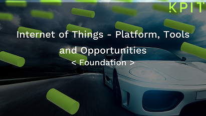Internet of Things - Platform, Tools and Opportunities- KAIZEN CEIDIGIF001